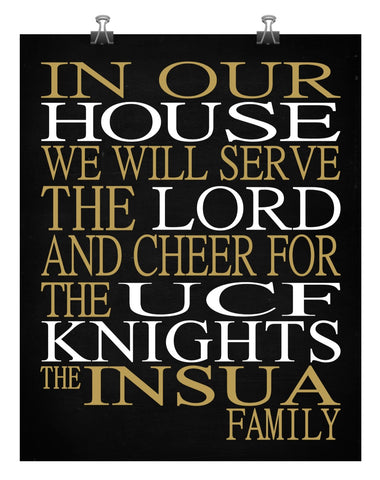 In Our House We Will Serve The Lord And Cheer for The UCF Knights Personalized Christian Print - Perfect gift - sports art - multiple sizes