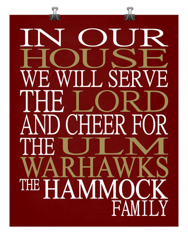 In Our House We Will Serve The Lord And Cheer for The ULM Warhawks Personalized Christian Print - Perfect gift - sports art - multiple sizes