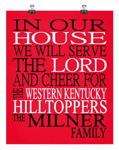 In Our House We Will Serve The Lord And Cheer for The Western Kentucky Hilltoppers Personalized Christian Print
