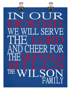 In Our House We Will Serve The Lord And Cheer for The Buffalo Bills Personalized Family Name Christian Print