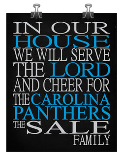 In Our House We Will Serve The Lord And Cheer for The Carolina Panthers Personalized Christian Print - sports art - multiple sizes