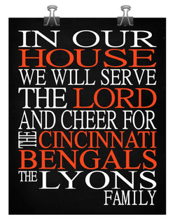 In Our House We Will Serve The Lord And Cheer for The Cincinnati Bengals Personalized Christian Print - sports art - multiple sizes