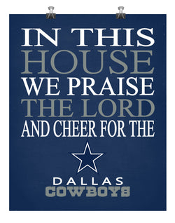 In This House We Praise The Lord And Cheer for The Dallas Cowboys - Christian Print - Perfect Gift, football sports wall art