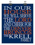 In Our House We Will Serve The Lord And Cheer for The Denver Broncos Personalized Family Name Christian Print
