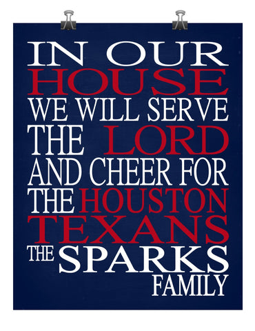 In Our House We Will Serve The Lord And Cheer for The Houston Texans Personalized Christian Print - sports art - multiple sizes