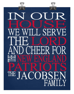 In Our House We Will Serve The Lord And Cheer for The New England Patriots Personalized Family Name Christian Print