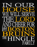 In Our House We Will Serve The Lord And Cheer for The Boston Bruins Personalized Family Name Christian Print