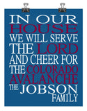 In Our House We Will Serve The Lord And Cheer for The Colorado Avalanche Personalized Christian Print - sports art - multiple sizes