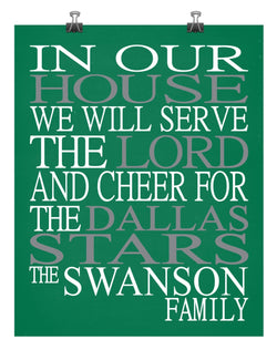 In Our House We Will Serve The Lord And Cheer for The Dallas Stars Personalized Christian Print - sports art - multiple sizes