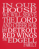 In Our House We Will Serve The Lord And Cheer for The Detroit Red Wings Personalized Christian Print - sports art - multiple sizes