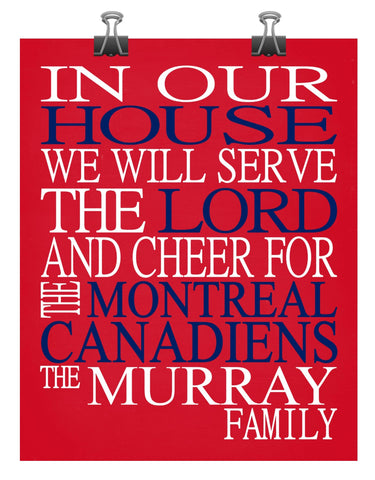 In Our House We Will Serve The Lord And Cheer for The Montreal Canadiens Personalized Christian Print - sports art - multiple sizes