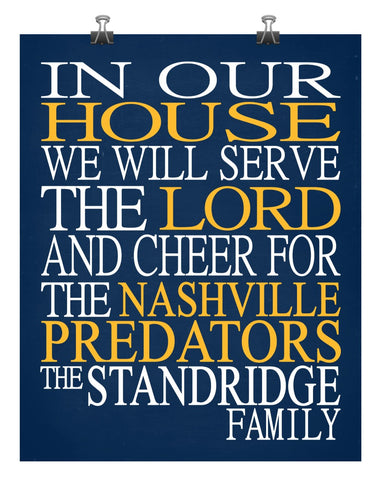 In Our House We Will Serve The Lord And Cheer for The Nashville Predators Personalized Christian Print - sports art - multiple sizes