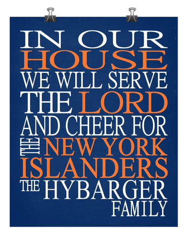 In Our House We Will Serve The Lord And Cheer for The New York Islanders Personalized Christian Print - sports art - multiple sizes