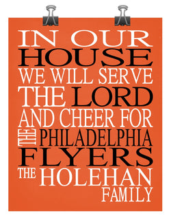 In Our House We Will Serve The Lord And Cheer for The Philadelphia Flyers Personalized Christian Print - sports art - multiple sizes