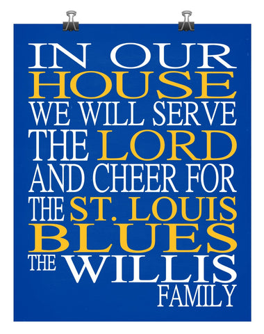In Our House We Will Serve The Lord And Cheer for The Saint Louis Blues Personalized Christian Print - sports art - multiple sizes