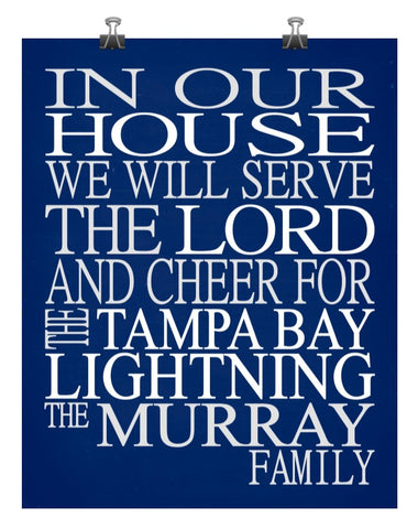 In Our House We Will Serve The Lord And Cheer for The Tampa Bay Lightning Personalized Christian Print - sports art - multiple sizes