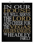 In Our House We Will Serve The Lord And Cheer for The Vegas Golden Knights Personalized Christian Print - sports art - multiple sizes