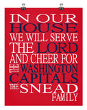 In Our House We Will Serve The Lord And Cheer for The Washington Capitals Personalized Christian Print - sports art - multiple sizes