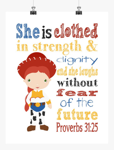 Jessie Toy Story Christian Nursery Decor Print, She is clothed in strength & dignity Proverbs 31:25