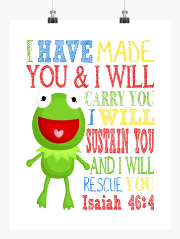 Kermit the Frog Sesame Street Christian Nursery Decor Print, I Have Made You and I Will Rescue You, Isaiah 46:4