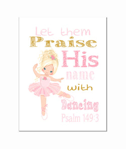 Blonde Ballerina Christian Nursery Print - Let them Praise His Name with Dancing Psalm 149:3 in Pink and Gold