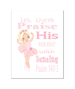 Blonde Ballerina Christian Nursery Print - Let them Praise His Name with Dancing Psalm 149:3