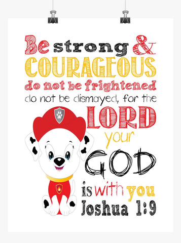 Marshall Paw Patrol Christian Nursery Decor Print, Be Strong & Courageous Joshua 1:9