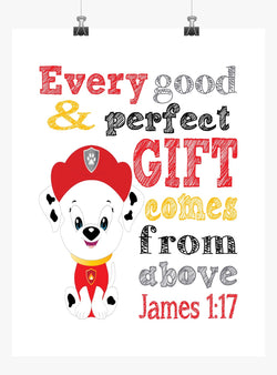 Marshall Paw Patrol Christian Nursery Decor Print, Every Good and Perfect Gift Comes From Above - James 1:17