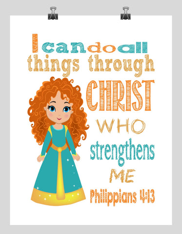 Merida Christian Princess Nursery Decor Art Print - I Can Do All Things Through Christ Who Strengthens Me - Philippians 4:13