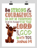 Moose Woodland Animal Christian Nursery Decor Print, Be Strong & Courageous Joshua 1:9