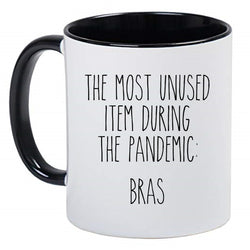 The Most Unused Item During The Pandemic: Bras - Funny Cute Farmhouse Decor Black and White 11 Ounce Ceramic Coffee Mug