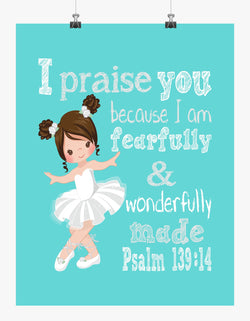 Brunette Ballerina Christian Nursery Decor Print, Fearfully & Wonderfully Made Psalm 139:14
