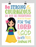 Mulan Christian Princess Nursery Decor Wall Art Print - Be Strong & Courageous Joshua 1:9 Bible Verse - Multiple Sizes