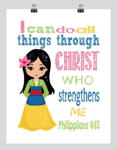 Mulan Christian Princess Nursery Decor Art Print - I Can Do All Things Through Christ Who Strengthens Me - Philippians 4:13 Bible Verse - Multiple Sizes