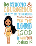 Pocahontas Christian Princess Nursery Decor Wall Art Print - Be Strong & Courageous Joshua 1:9 Bible Verse - Multiple Sizes