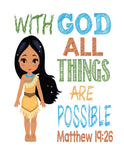 Pocahontas Christian Princess Nursery Decor Wall Art Print - With God all things are possible - Matthew 19:26 Bible Verse - Multiple Sizes