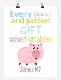 Hamm Toy Story Christian Nursery Decor Print, Every Good and Perfect Gift Comes From Above - James 1:17