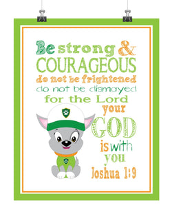 Rocky Paw Patrol Christian Nursery Decor Print, Be Strong & Courageous Joshua 1:9