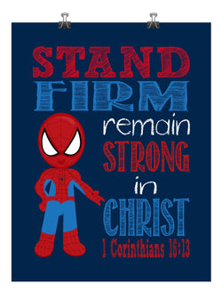 Spiderman Christian Superhero Nursery Decor Wall Art Print - Stand Firm Remain Strong In Christ - 1 Corinthians 16:13