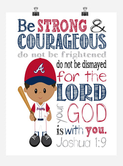 African American Atlanta Braves Christian Sports Nursery Decor Art Print - Be Strong & Courageous Joshua 1:9