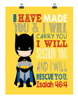 Batman Superhero Christian Nursery Decor Print, I Have Made You and I Will Rescue You - Isaiah 46:4