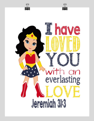 Wonder Woman Superhero Christian Nursery Decor Print - I have Loved You with an Everlasting Love - Jeremiah 31:3