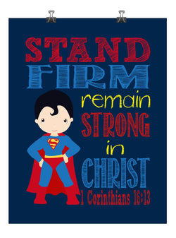 Superman Christian Superhero Nursery Decor Wall Art Print - Stand Firm Remain Strong In Christ - 1 Corinthians 16:13