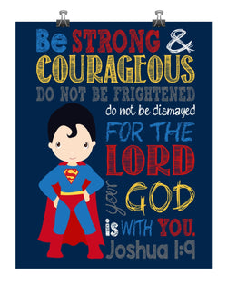 Superman Superhero Christian Nursery Decor Print - Be Strong & Courageous Joshua 1:9