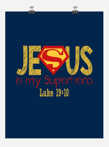 Superman Christian Superhero Nursery Decor Art Print in chalk lettering - Jesus Is My Superhero - Luke 19:10