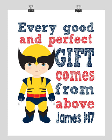 Wolverine Superhero Christian Nursery Decor Print - Every Good and Perfect Gift Comes From Above - James 1:17