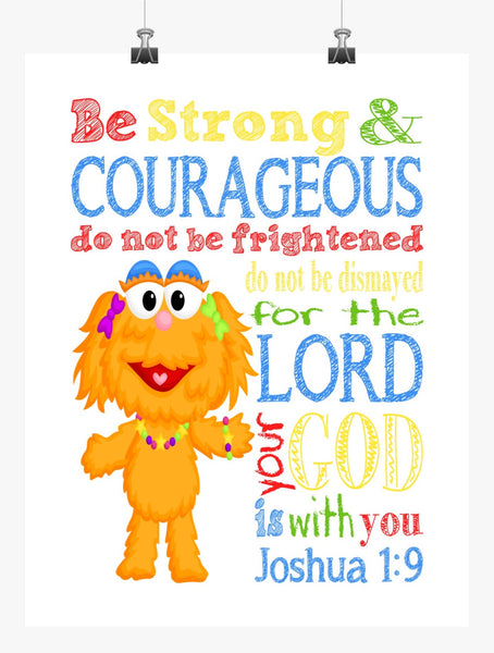 Zoe Sesame Street Christian Nursery Decor Print, Be Strong & Courageous Joshua 1:9