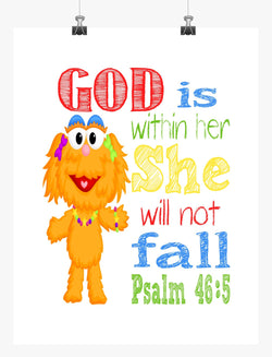Zoe Sesame Street Christian Nursery Decor Print, God is within her she will not fall - Psalm 46:5
