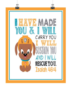 Zuma Paw Patrol Christian Nursery Decor Print, I Have Made You and I Will Rescue You, Isaiah 46:4