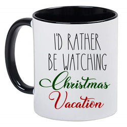I'd rather be Watching Christmas Vacation Holiday Coffee Mug Farmhouse Mug Rae Dunn Inspired Coffee Cup, Gift for Her, Farmhouse Decor, Gift for Women, Hot Chocolate, 11 Ounce Ceramic Mug